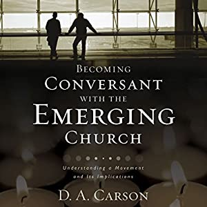 Becoming Conversant with the Emerging Church Audiobook