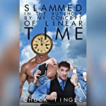 Slammed in the Butthole by My Concept of Linear Time | Chuck Tingle