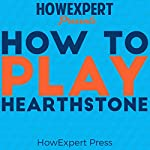 How to Play Hearthstone |  HowExpert Press