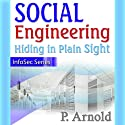 Social Engineering: Hiding in Plain Sight, InfoSec Series (       UNABRIDGED) by Patricia Arnold Narrated by Rich Grimshaw