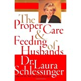 The Proper Care and Feeding of Husbands ~ Laura Schlessinger