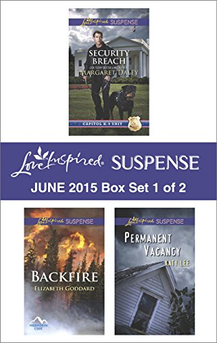 Love Inspired Suspense June 2015 - Box Set 1 of 2: Security Breach\Backfire\Permanent Vacancy PDF