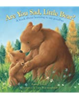 Are You Sad, Little Bear?: A book about learning to say goodbye