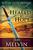 Healed by Hope: Volume 6 (The Death Wizard Chronicles)