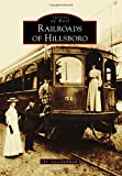 Railroads of Hillsboro (Images of Rail)