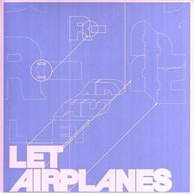 Let Airplanes Circle Overhead - 癮 - 时光忽快忽慢,我们边笑边哭!