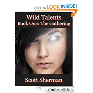 Wild Talents Book One: The Gathering - Scott Sherman