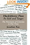 Huckleberry Finn As Idol and Target : The Functions of Criticism in Our Time (The Wisconsin Project on American Writers)