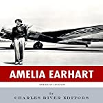 American Legends: The Life of Amelia Earhart |  Charles River Editors