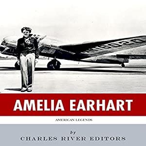 American Legends: The Life of Amelia Earhart Audiobook