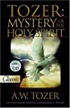 Tozer : the mystery of the Holy Spirit