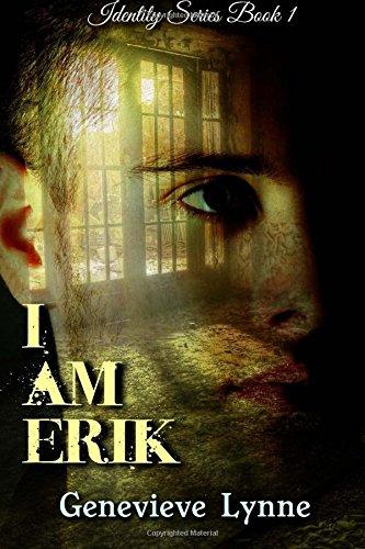 I Am Erik: Volume 1 (Identity Series)