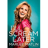 "I'll Scream Latervon ""Marlee Matlin"""
