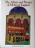 img - for The Abbeys and Priories of Mediaeval England by Professor Colin Platt (1985-11-06) book / textbook / text book