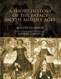 img - for A Short History of the Papacy in the Middle Ages book / textbook / text book