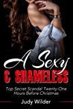 img - for A Sexy & Shameless Top Secret Scandal Twenty-One Hours Before Christmas (Romance Erotica Short Stories) (Volume 1) book / textbook / text book