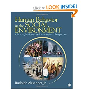 Human Behavior in the Social Environment: A Macro, National, and International Perspective Rudolph Alexander