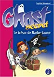 echange, troc Sophie Marvaud - Ghost Secret, Tome 2 : Le trésor de Barbe-Jaune