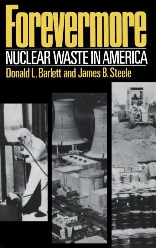 Forevermore, Nuclear Waste in America written by Donald L. Barlett