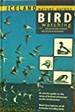 Bird Watching - A concise guide to the areas of Iceland of interest to the birdwatcher (Iceland Nature Guides)