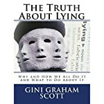 The Truth About Lying | Gini Graham Scott