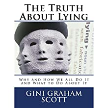 The Truth About Lying Audiobook by Gini Graham Scott Narrated by Lea Greene