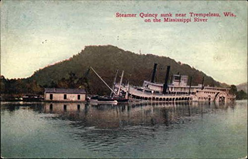 Steamer Quincy Sunk Near Trempeleau, Wis., on the Mississippi River Original Vintage Postcard (Wis On compare prices)