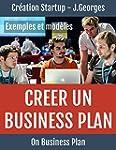 Cr�er un business plan : Exemples et...