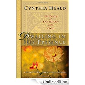 Dwelling in His Presence / 30 Days of Intimacy with God: A Devotional for Today's Woman (NavPress Devotional Readers)