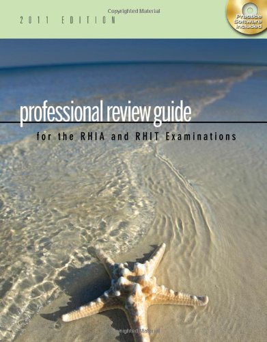 Professional Review Guide for the RHIA and RHIT Examinations, 2011 Edition (Professional Review Guide for the RHIA &#038; RHIT)