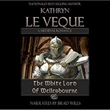 The White Lord of Wellesbourne (       UNABRIDGED) by Kathryn Le Veque Narrated by Brad Wills