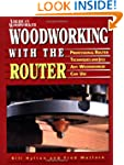 Woodworking with the Router (Reader's...