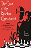 Charlie Roxburgh The Case Of The Russian Chessboard: a Sherlock Holmes mystery only now revealed