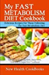 My Fast Metabolism Diet Cookbook: The...