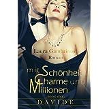 """Mit Sch�nheit, Charme und Millionen... Book one. Davidevon """"Laura Gambrinus"""""""