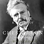 The Life and Words of G. K. Chesterton | Wyatt North