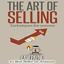 Art of Selling: Techniques for Success (       UNABRIDGED) by Law Payne Narrated by Samuel Fleming