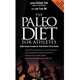 The Paleo Diet for Athletes: A Nutritional Formula for Peak Athletic Performanceby Loren Cordain