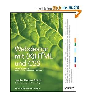 Webdesign mit (X)HTML und CSS: Ein Praxisbuch zum Einsteigen, Auffrischen und Vertiefen