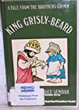 King Grisly-Beard: A Tale from the Brothers Grimm