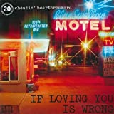 If Loving You Is Wrong... 20 Cheatin' Heartbreakers Various Artists