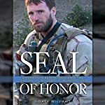 Seal of Honor: Operation Red Wings and the Life of LT Michael P. Murphy | Gary Williams