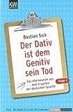 Der Dativ ist dem Genitiv sein Tod - Folge 4: Das Allerneueste aus dem Irrgarten der deutschen Sprache (KiWi)