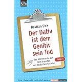 """Der Dativ ist dem Genitiv sein Tod - Folge 4: Das Allerneueste aus dem Irrgarten der deutschen Sprachevon """"Bastian Sick"""""""