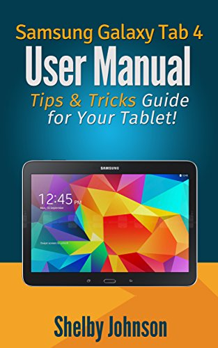 Download Samsung Galaxy Tab 4 User Manual: Tips & Tricks Guide for Your Tablet!
