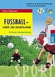 Fußball - Kinder- und Jugendtraining: Die besten Trainingseinheiten