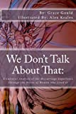 We Dont Talk About That:: A Cultural Analysis of the Miscarriage Experience Through the Words of Women who Lived It