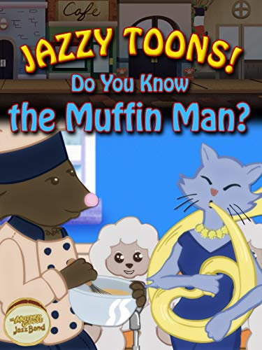 Jazzy Toons! Do You Know the Muffin Man?