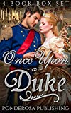 img - for REGENCY ROMANCE: Victorian Romance: Once Upon A Duke (Historical Military Secret Baby Romance Collection) (Scandalous Nobility Medieval Aristocracy Box Set) book / textbook / text book