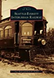 Seattle-Everett Interurban Railway (Images of Rail)